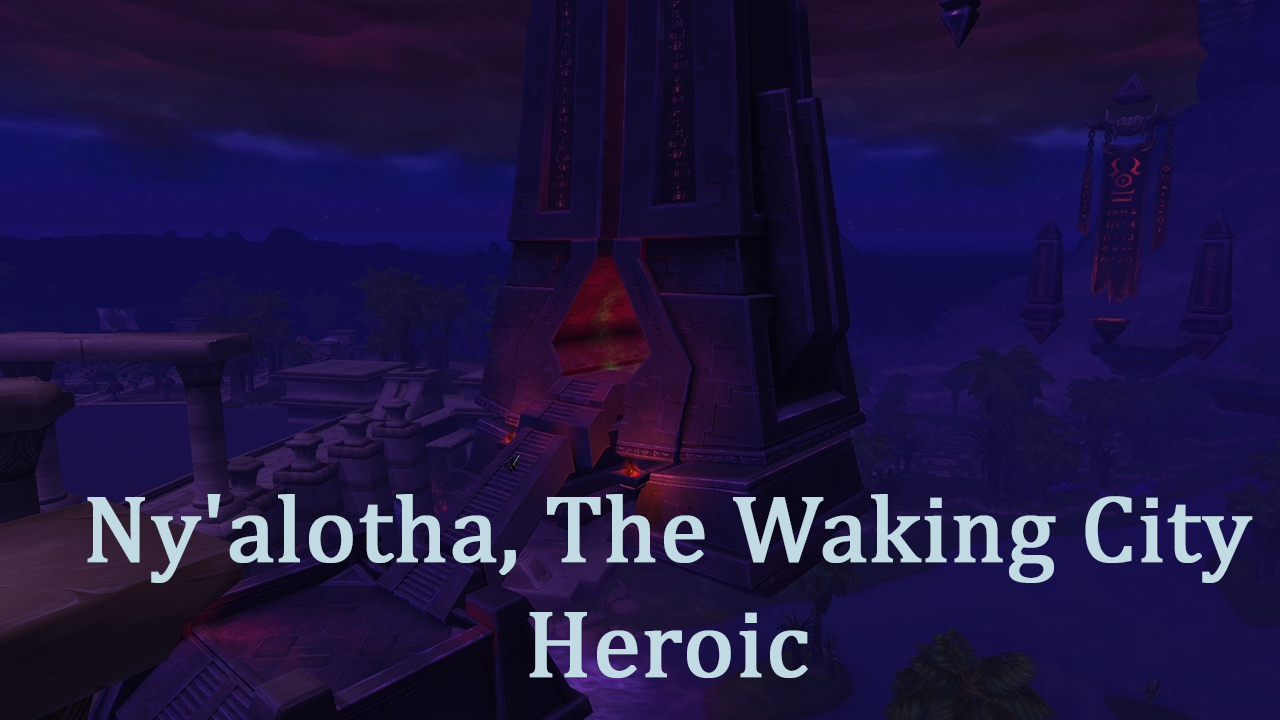 Ny'alotha, the Waking City Heroic Run MythicBooster - e2p.com