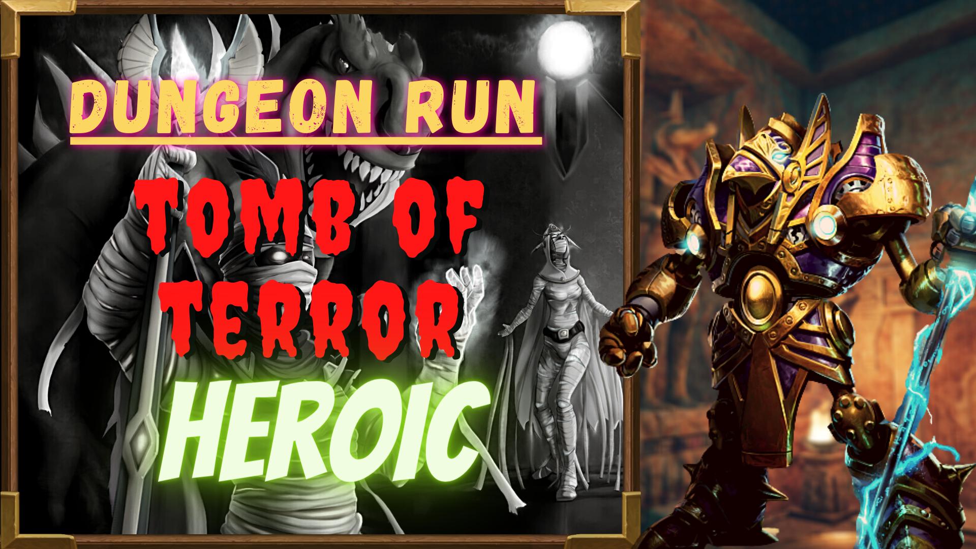 DUNGEON RUN: TOMB OF TERROR - HEROIC Zafari - e2p.com