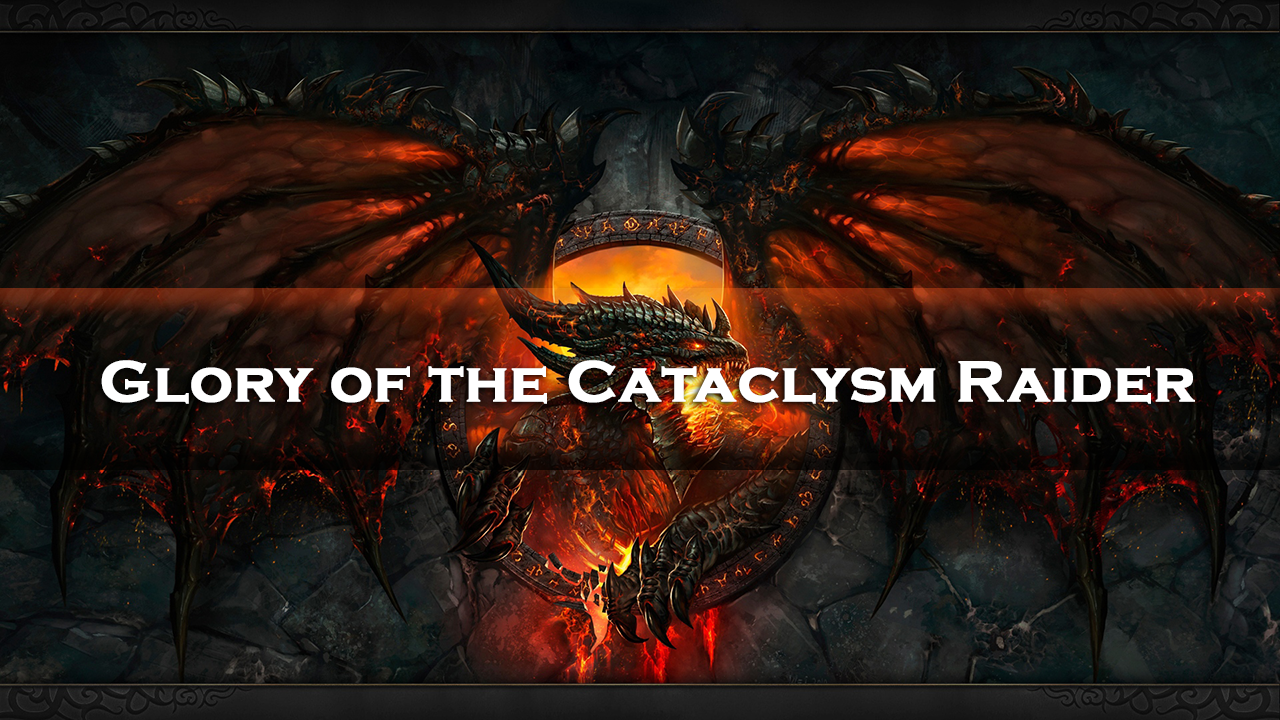 Glory of the Cataclysm Raider MythicBooster - e2p.com