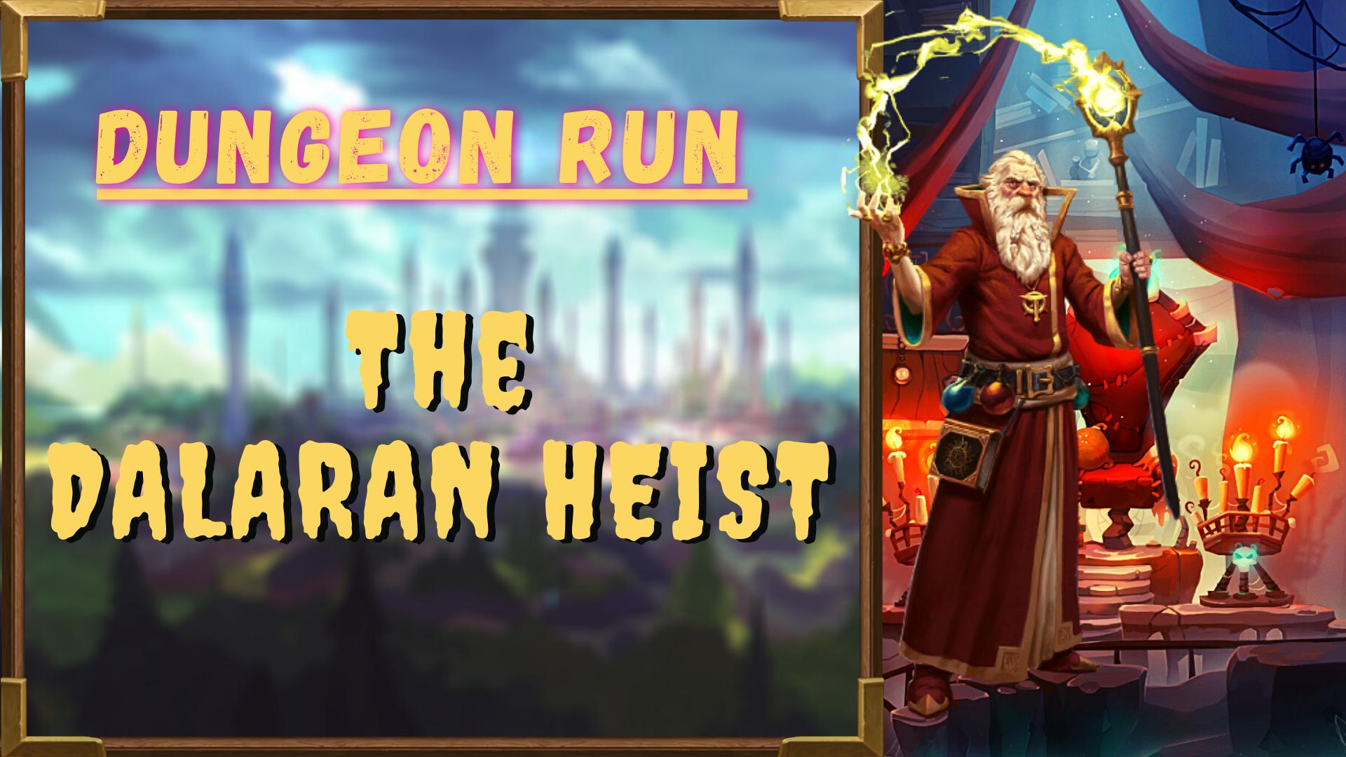 Dungeon run: The Dalaran Heist Zafari - e2p.com
