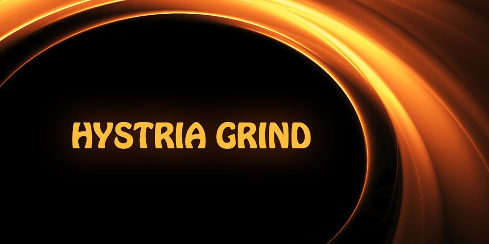 Hystria Grind. 200k trash farm Drigan - e2p.com
