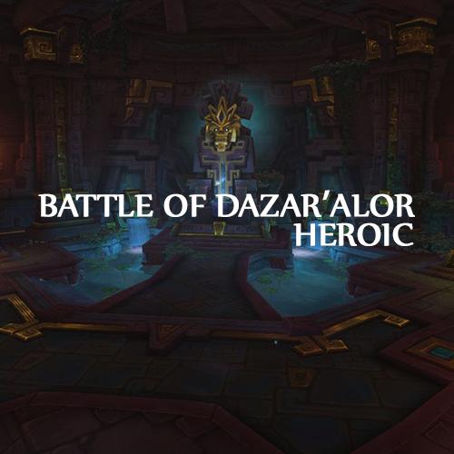 | NEW RAID | BATTLE OF DAZAR'ALOR | HEROIC RUN 9/9 |