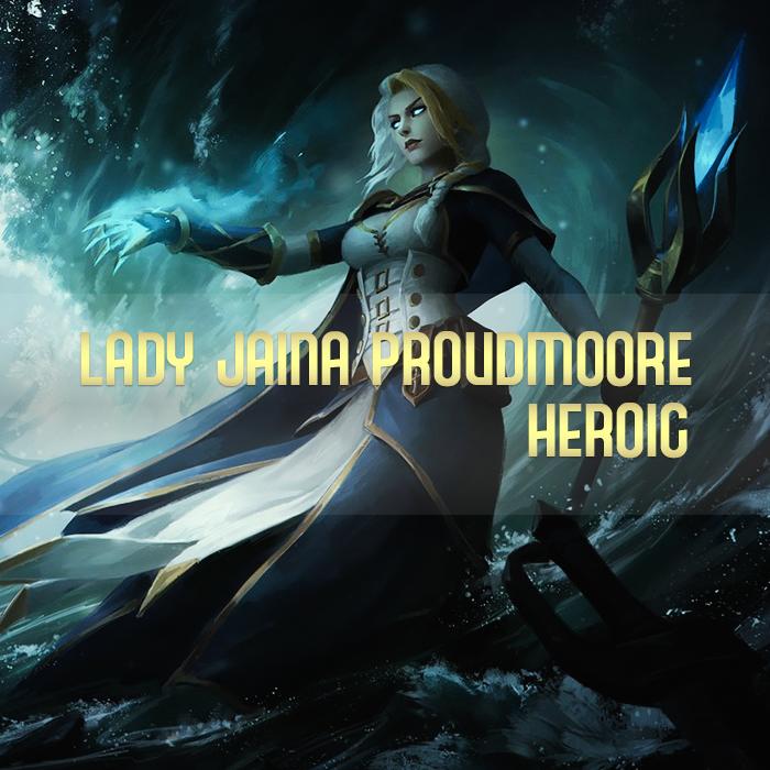 Lady Jaina Proudmoore Heroic Kill SuperBooster - e2p.com