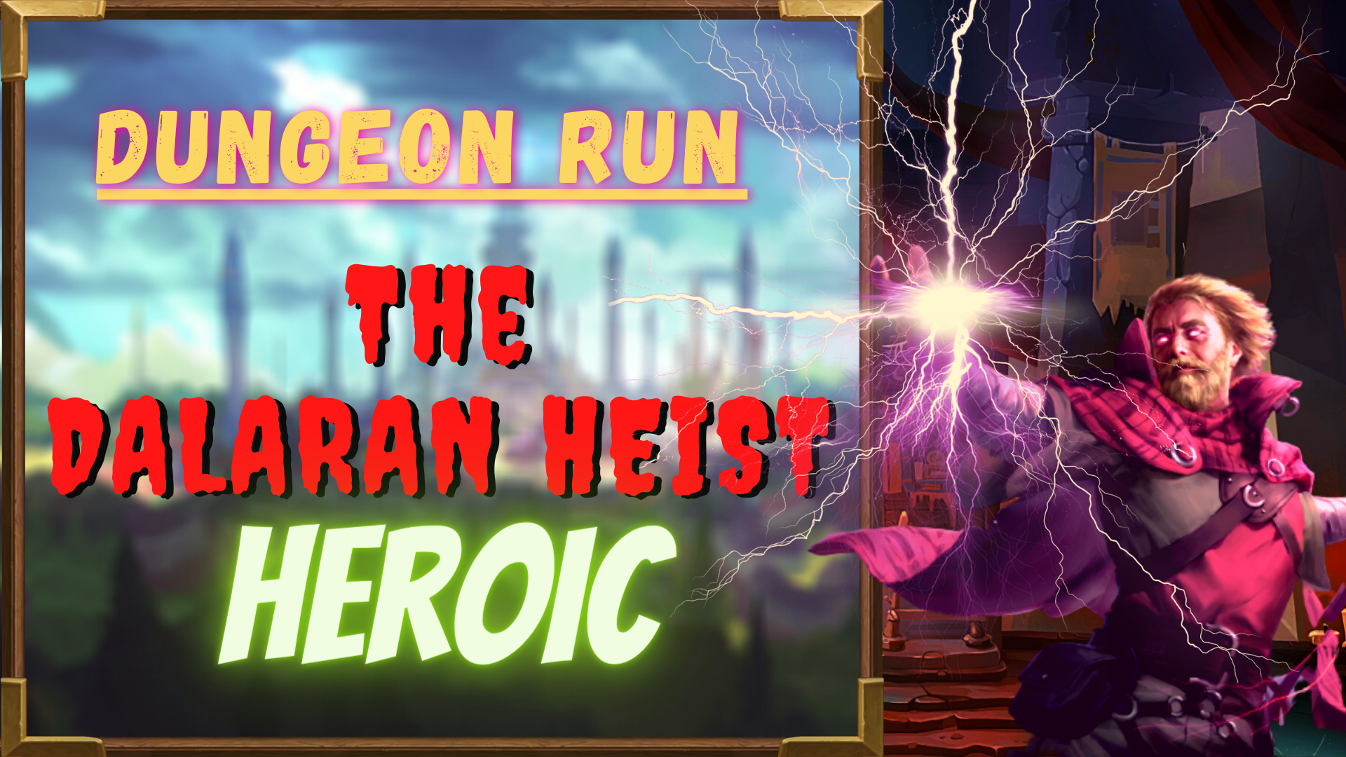 DUNGEON RUN: THE DALARAN HEIST - HEROIC Zafari - e2p.com