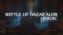 | NEW RAID | BATTLE OF DAZAR'ALOR | HEROIC RUN 9/9 |